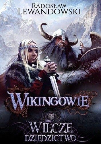 Okładka książki Wikingowie. Wilcze dziedzictwo