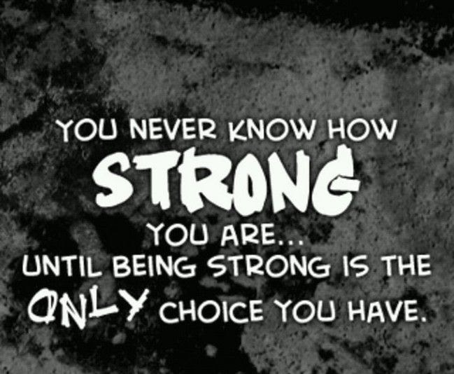 You Never Know How Strong You Are Pictures Photos And Images For