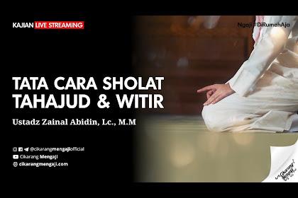 Tata Cara Sholat Tahajud Beserta Niatnya : Tata Cara Sholat Tahajud dan Witir - Ustadz Zainal Abidin ...