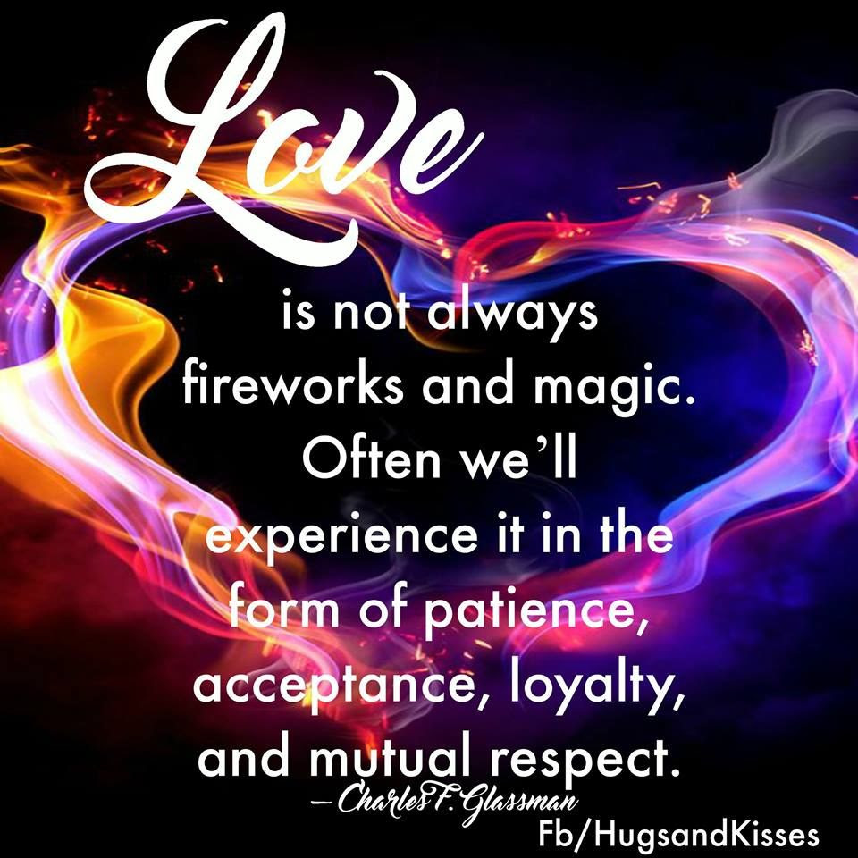 Love Is Not Always Fireworks And Magic Pictures Photos And Images