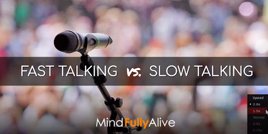 How to Decide When You Should Talk Fast or Slow