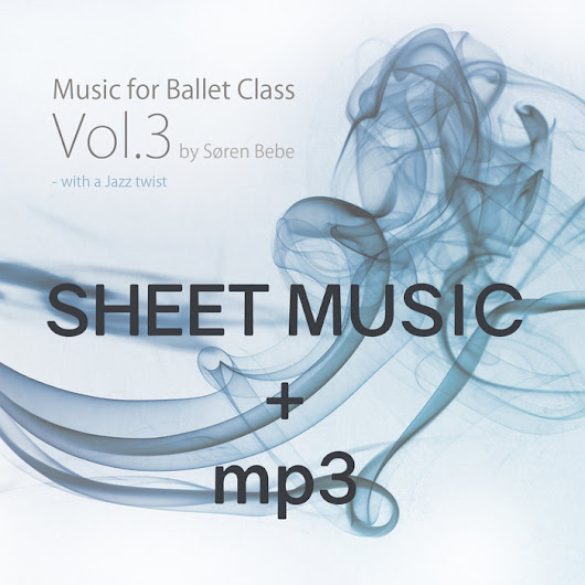 "SHEET MUSIC + mp3: ""Bourrees"" track 34 from ""Music for Ballet Class Vol . 3 - with a Jazz twist"", by Søren Bebe"