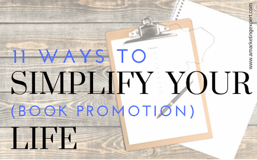 11 Ways to Simplify Your (book promotion) Life | Author Marketing Experts, Inc.