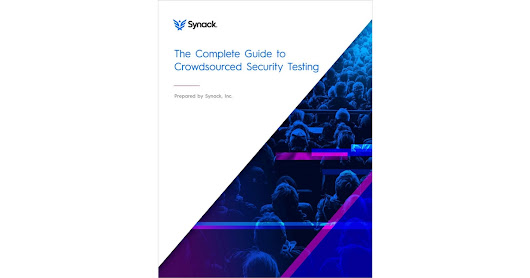 The Complete Guide to Crowdsourced Security Testing