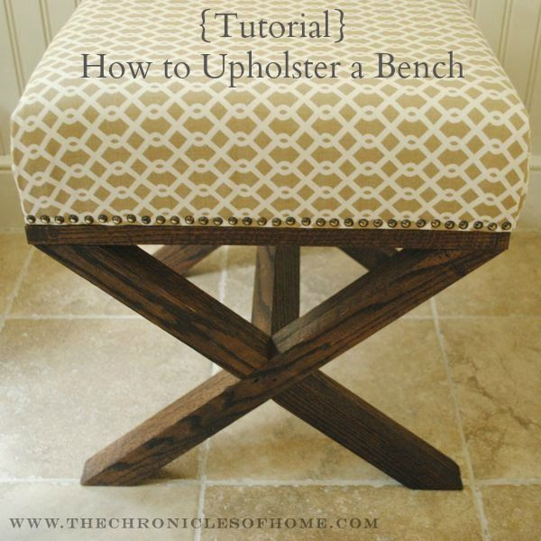 The Chronicles of Home: {Tutorial} How to Upholster a Bench