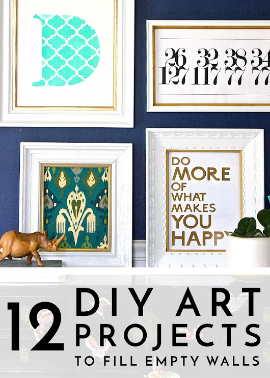 12 DIY Art Projects To Fill Up Your Empty Walls