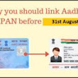 What will happen if PAN not linked to Aadhar by 31st August 2017 | CIBIL Consultants