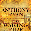 ARC Haul: The Waking Fire by Anthony Ryan