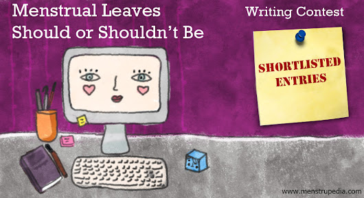 Shortlisted Entires For Writing Contest: Menstrual Leaves-Should or Shouldn't be - Menstrupedia Blog