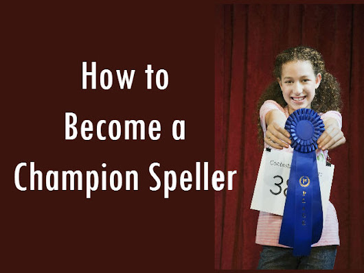 How to Become a Champion Speller
