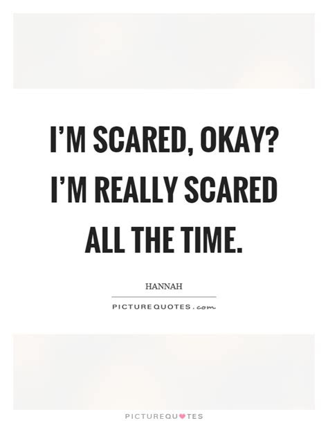 Im Scared To Get Hurt Quotes