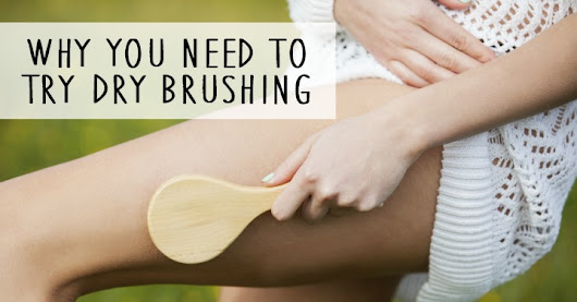Why You Need to Try Dry Brushing