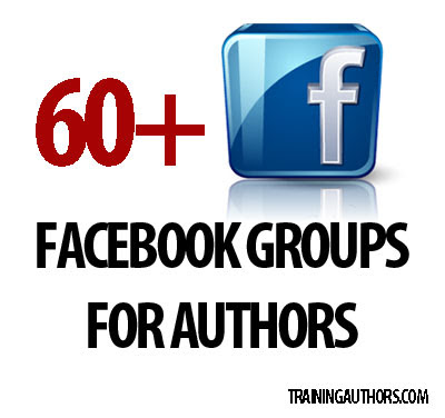 60+ Facebook Groups for Authors - Promote Your Books, Blogs, and More - Training Authors for Success
