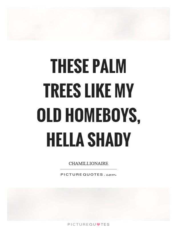 Palm Trees Quotes Palm Trees Sayings Palm Trees Picture Quotes