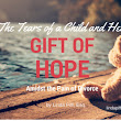 Collaborative Divorce Professionals   » The Tears Of Child And Her Gift Of Hope Amidst The Pain Of Divorce