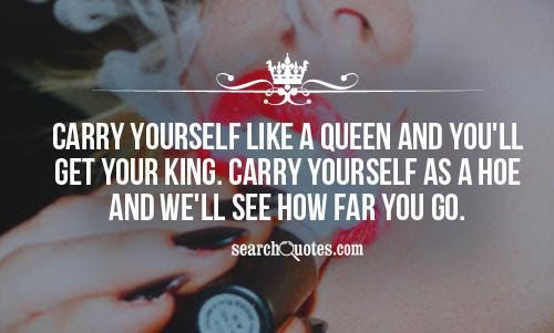 Treated Like A Queen And Nothing Less Quotes Quotations Sayings 2019