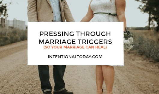 Marriage Trigggers - Why and How to Overcome Them So Your Marriage Can Heal