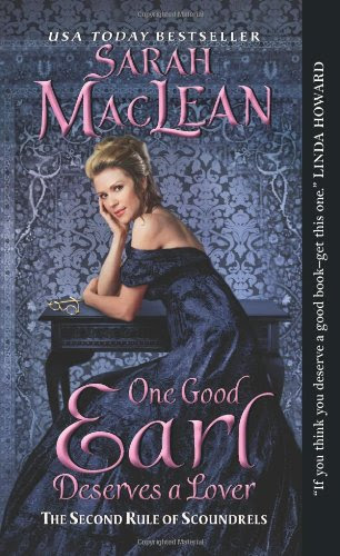 One Good Earl Deserves a Lover: The Second Rule of Scoundrels (Rules of Scoundrels) by Sarah MacLean