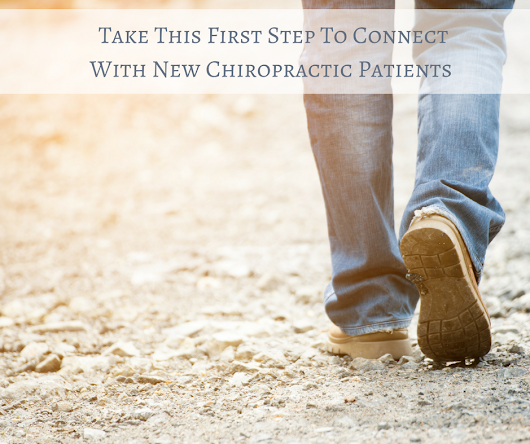 Take This First Step To Connect With New Chiropractic Patients | The Remarkable Practice - Chiropractic Coaching