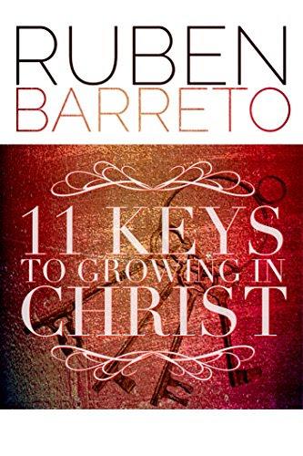 11 Keys To Growing In Christ