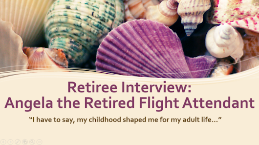 "Retiree Interview #1: Angela the Retired Flight Attendant – ""I have to say, my childhood shaped me for my adult life…"""