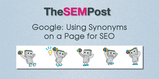 Google: Using Synonyms on a Page for SEO