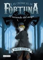 El recuerdo del mago (Las crónicas de Fortuna II) Javier Ruescas