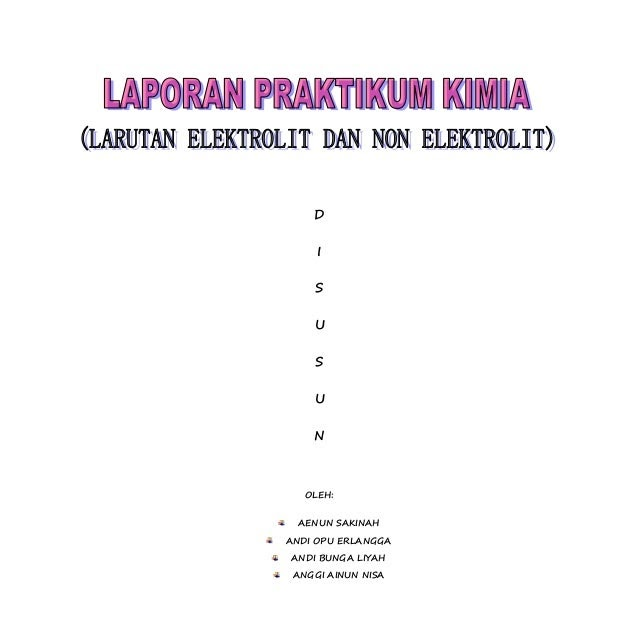 Contoh Laporan Praktikum Kimia Larutan Elektrolit Dan Non Elektrolit Kumpulan Contoh Laporan