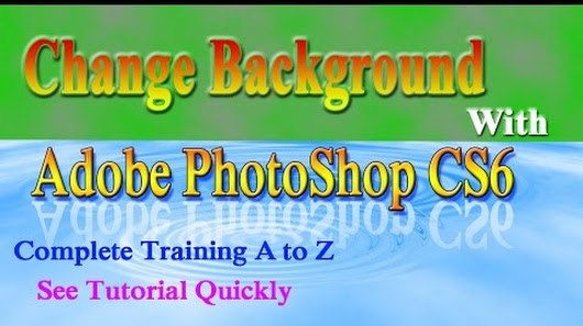 How To Change Background With Adobe Photoshop CS6 Tutorial Urdu Hindi