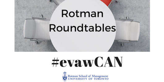 Rotman RoundTable to #evawCAN