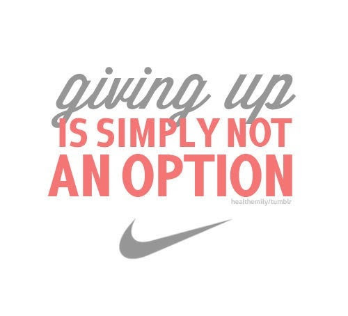 Giving Up Is Simply Not An Option Sports Quote Quotespicturescom