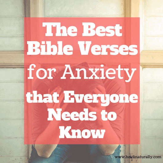 Best Bible Verses for Anxiety - Get Rid of Stress & Fear