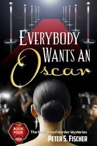 Everybody Wants an Oscar by Peter S. Fischer