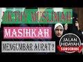 masihkah engkau saudariku muslimah mengumbar aurat setelah baca ini