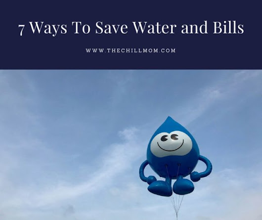 7 Ways To Save Water and Your Bills - The Chill Mom