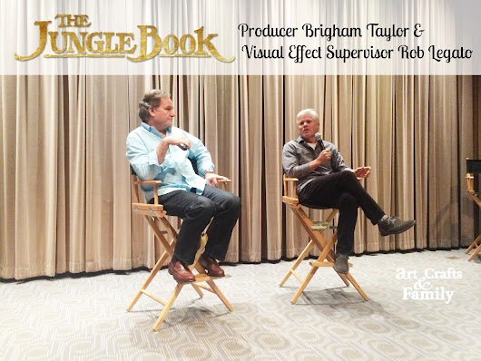 A Chat with The Jungle Book Producer Brigham Taylor and Visual Effect Supervisor Rob Legato - Art Crafts & Family