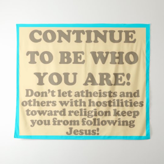 Continue To Be Who You Are! Tapestry