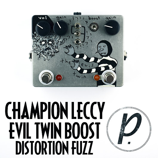 Champion Leccy Evil Twin Double Boost Distortion Fuzz - Pedal of the Day
