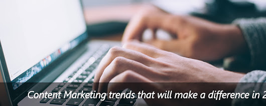 Content Marketing Trends That Will Make a Difference in 2018