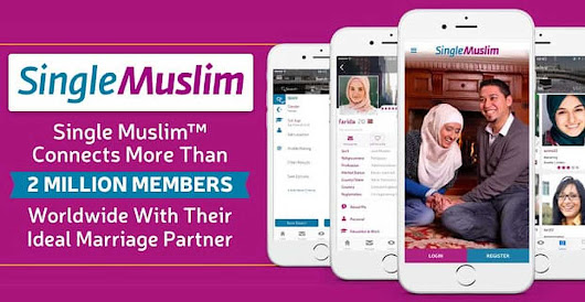 Single Muslim™ Connects More Than 2 Million Members Worldwide With Their Ideal Marriage Partner