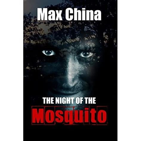 The Night of The Mosquito: A psychological thriller by Max China — Reviews, Discussion, Bookclubs, Lists