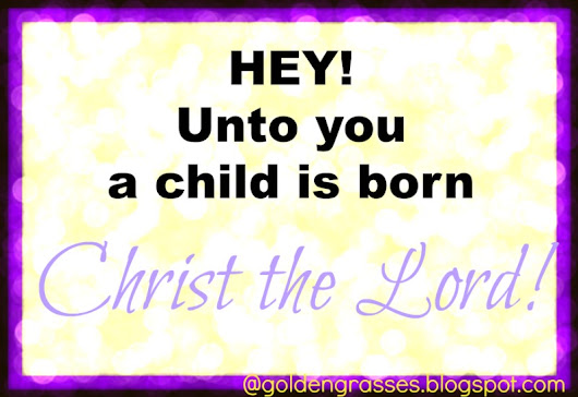 """Hey! Unto You a Child Is Born!"""