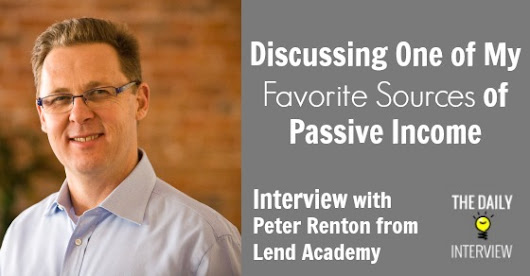 Discussing One of My Favorite Sources of Passive Income with Peter Renton from Lend Academy [TDI092]