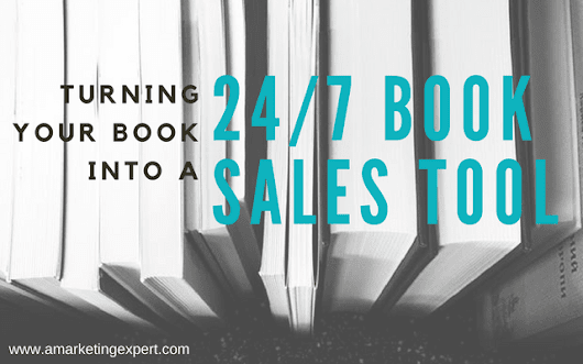 Turning Your Book into a 24/7 Book Sales Tool | Author Marketing Experts, Inc.