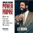Amazon.com: The Power of Purpose: How to Create the Life You Always Wanted (Audible Audio Edition): Les Brown, Nightingale Conant: Books