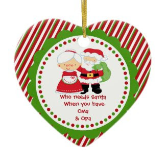 Who Needs Santa. Oma & Opa Grandpa Christmas Christmas Ornament