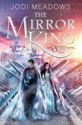 Title: The Mirror King, Author: Jodi Meadows