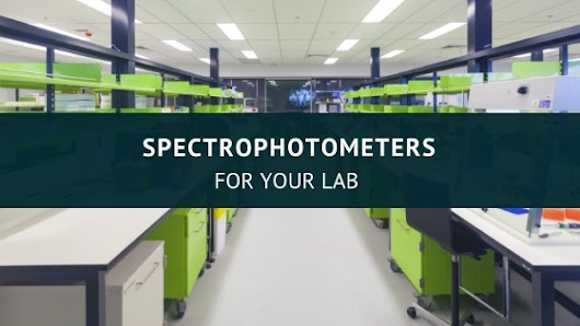 Spectrophotometers for Your Lab