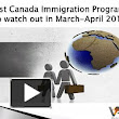 Best Canada Immigration Programs to watch out in March-April 2017