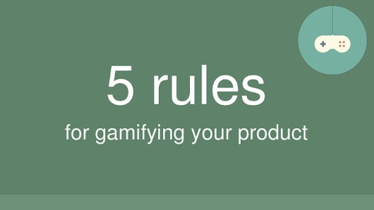5 rules for gamifiying your product